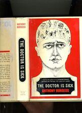 The Doctor Is Sick. Anthony Burgess (Clockwork Orange). 1St/3Rd 1960. Hb/Dj Vg