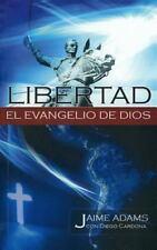 Libertad el Evangelio de Dios by Jaime Adams and Diego Cardona (2011, Paperback)