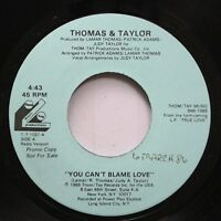 Hear! Modern Soul 45 Thomas & Taylor - You Can'T Blame Love / Same On Thom/Tay