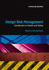 Design Risk Management: Contribution to Health and Safety by Stuart Summerhayes