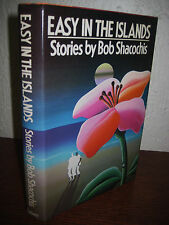 1st/1st Printing EASY IN THE ISLANDS Bob Shacochis STORIES National Book Award