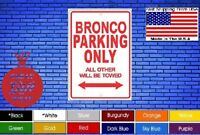 """Bronco Parking Only 8""""x12"""" American White Aluminum Sign Choose Color Free Ship !"""