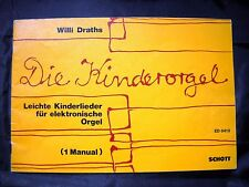 Willi Draths - Die Kinderorgel - Leichte Kinderlieder elektronische Orgel Noten