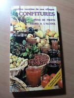 Vieilles recettes. Confitures. Pâtes de fruits. Fruits à l'alcool. Cuisine