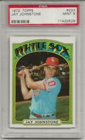 1972 TOPPS #233 JAY JOHNSTONE, PSA 9 MINT,  CHICAGO WHITE SOX,  L@@K !