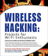 Wireless Hacking: Projects for Wi-Fi Enthusiasts: Cut the cord and discover the