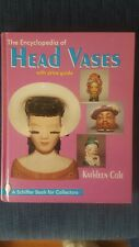 The Encyclopedia of head Vases with Price Guide by Kathleen Cole