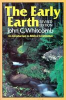 The Early Earth: Introduction to Biblical Crea... by Whitcomb, John C. Paperback