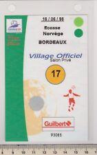 Badge Village officiel VIP Ecosse - Norvège 16/06/98 Bordeaux France 98
