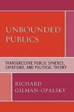 Unbounded Publics: Transgressive Public Spheres, Zapatismo, and Political The...