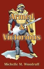 NEW Armed & Victorious by Michelle M. Woodruff