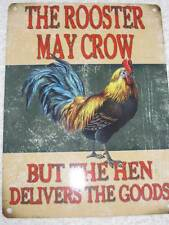 Vintage Retro Style Metal Sign-THE ROOSTER MAY CROW-THE HEN DELIVERS THE GOODS