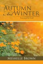 Autumn and Winter : Seasoned by God by Meshelle Brown (2016)