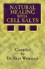 Natural Healing with Cell Salts by Skye Weintraub (1996, Paperback)