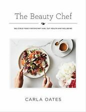 The Beauty Chef: Delicious Food for Radiant Skin, Gut Health and Wellbeing Oates