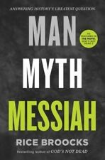 Man, Myth, Messiah: Answering History's Greatest Question by Rice Broocks...