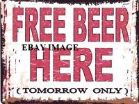 FREE BEER HERE (TOMORROW ONLY) METAL SIGN RETRO VINTAGE STYLE SMALL