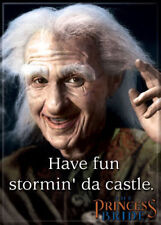 Princess Bride Photo Quality Magnet: Have fun stormin' da castle.