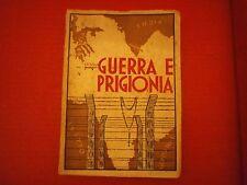 """Cappuccino Pio """"Guerra e prigione"""" - Poligrafica Siena (s.d. ma 1947)"""