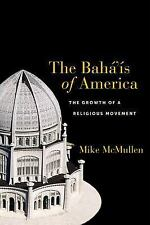The Bahá'ís of America: The Growth of a Religious Movement, McMullen, Mike, New