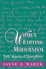 Women Editing Modernism : Little Magazines and Literary History by Jayne...