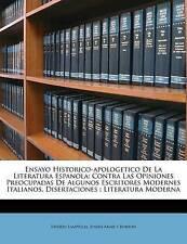 Ensayo Historico-apologetico De La Literatura Espanola: Contra Las Opiniones Pre