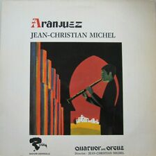 JEAN-CHRISTIAN MICHEL - QUATUOR AVEC ORGUE - ARANJUEZ  - LP