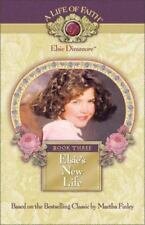 Life of Faith, a Elsie Dinsmore: A New Life Bk. 3 by Martha Finley (1999, Hardco