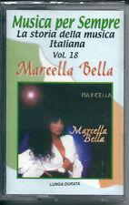 Marcella Bella. I Successi (2001) Musicassetta NUOVA Montagne verdi. Nessuno mai