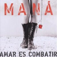 Man, Maná, Mana - Amar Es Combatir [New CD]