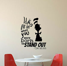 Dr Seuss Quote Wall Decal Why Fit In When You Vinyl Sticker Decor Poster Art 116
