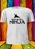Trust Me I'm a Ninja FUNNY Tumblr T-shirt Vest Tank Top Men Women Unisex 1036