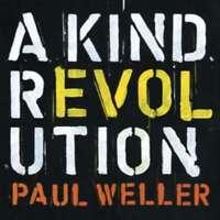 Paul Weller - A Kind Revolution (Deluxe Edition) Neue CD