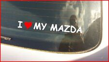 """I LOVE MY MAZDA"" CAR VAN  WINDSCREEN /PANEL BUMPER STICKER DECAL GRAPHIC VINYL"
