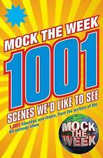 Mock the Week: 1001 Scenes We'd Like to See, By Dan Patterson,in Used but Accept