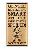 Wood Dog Breed Personality Sign - Spoiled Cocker Spaniel - Home, Office, Gift