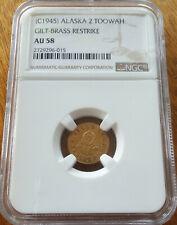 ✰ 1862 (1945) ALASKA 2 TOOWAH Gilt-Brass Restrike NGC AU58 Parka Pioneer Gold ✰