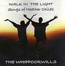 THE WHIPPOORWILLS - WALK IN THE LIGHT - CD, 2005 SEALED