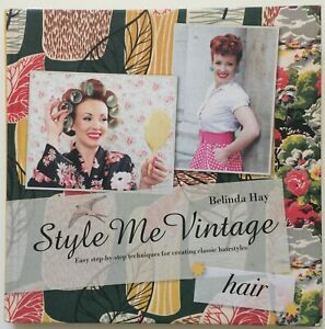 Style Me Vintage Hair Step by Step Techniques for Creating Classic Hairstyles