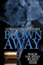 NEW Blown Away, The Final Chapter  (Walk the Right Road) (Volume 5)
