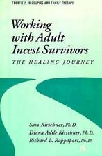 Working with Adult Incest Survivors No. 6 : The Healing Journey Sam Kirschner