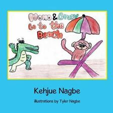 Momo and Crocy : Go to the Beach by Kehjue Nagbe (2014, Paperback)