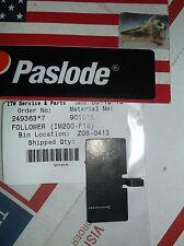 """""""NEW"""" .Paslode Part # 901015  FOLLOWER (IM200-F18)"""