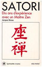BROSSE Jacques - SATORI DIX ANS D'EXPERIENCE AVEC UN MAITRE ZEN - 1984