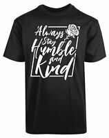 Always Stay Humble And Kind New Men's Shirt Love Peace Green World Humanity Tees