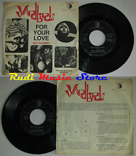 LP 45 7'' YARDBIRDS For your love Got to hurry 1965 italy RICORDI cd mc dvd