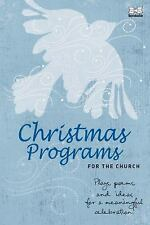 Christmas Programs for the Church: Plays, poems, and ideas for a-ExLibrary