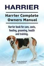 Harrier Harrier Complete Owners Manual Harrier Dog Book For Care, Costs, .