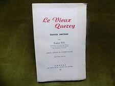 LE VIEUX QUERCY Usages Anciens Eugène Sol 1947 Envoi signé LOT