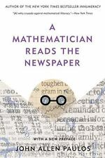 A Mathematician Reads the Newspaper by John Allen Paulos (2013, Paperback)